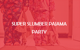 Super Slumber Pajama Party